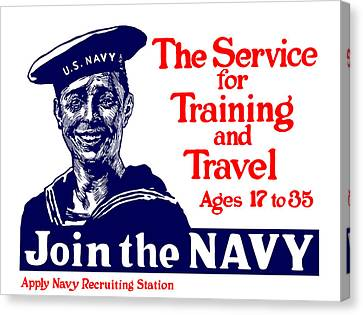 Join The Navy - The Service For Training And Travel Canvas Print by War Is Hell Store