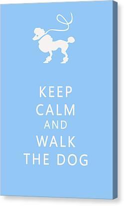 Keep Calm And Walk The Dog Canvas Print by Georgia Fowler