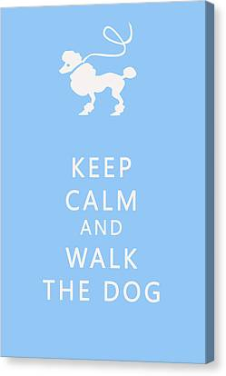 Keep Calm And Walk The Dog Canvas Print by Georgia Fowler