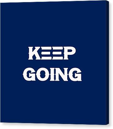 Canvas Print - Keep Going - Motivational And Inspirational Quote by Adam Asar