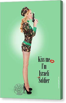 Kiss Me Im Israeli Soldier Canvas Print by Pin Up  TLV