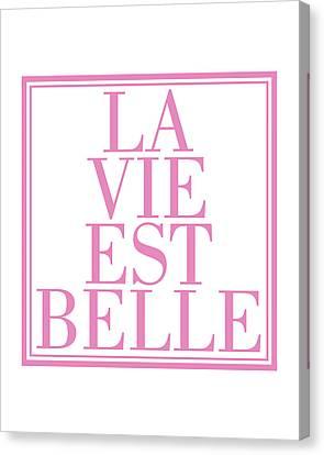 La Vie Est Belle Canvas Print