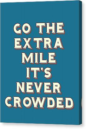 Canvas Print - Motivational - Go The Extra Mile It's Never Crowded B by Adam Asar
