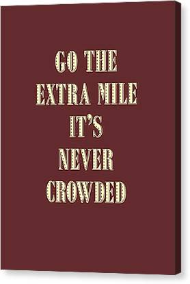 Canvas Print - Motivational - Go The Extra Mile It's Never Crowded D2 by Adam Asar