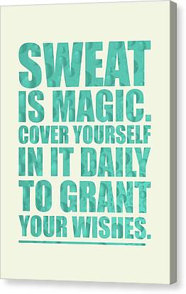 Sweat Is Magic. Cover Yourself In It Daily To Grant Your Wishes Gym Motivational Quotes Poster Canvas Print by Lab No 4