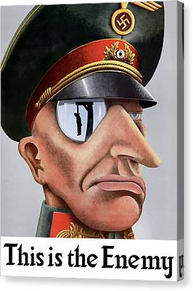 This Is The Enemy - Ww2 Poster Canvas Print by War Is Hell Store