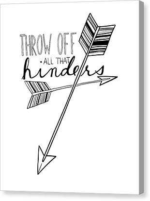Throw Off All That Hinders Canvas Print