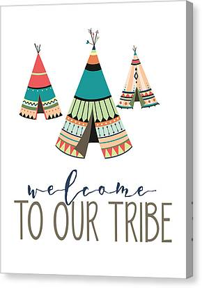Welcome To Our Tribe Canvas Print by Jaime Friedman