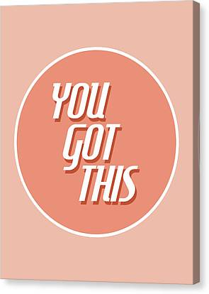 You Got This - Minimalist Motivational Print Canvas Print