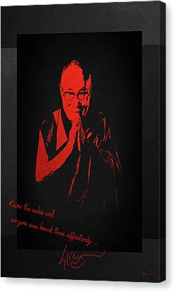 14th Dalai Lama Tenzin Gyatso - Know The Rules Well So You Can Break Them Effectively Canvas Print