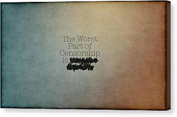 Censorship Canvas Print - 18676 Funny Worst Part Of Censorship by Anne Pool