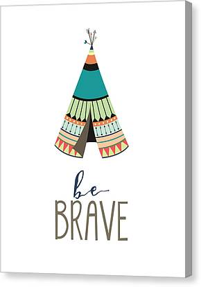 Be Brave Canvas Print by Jaime Friedman