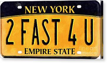 2 Fast 4 U New York Empire State Licence Plate Art Canvas Print by Edward Fielding