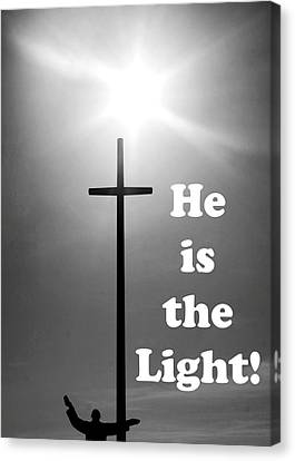 He Is The Light Canvas Print