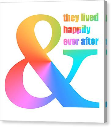 And They Lived Happily Ever After Canvas Print