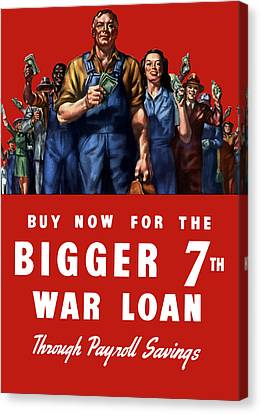 7th War Loan - Ww2 Canvas Print by War Is Hell Store