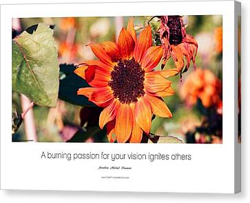 A Burning Passion For Your Vision Ignites Others Canvas Print by Jonathan Michael Bowman