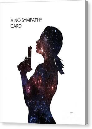 A No Sympathy Card  Canvas Print by Steven Digman