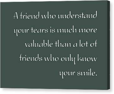 A Valuable Friend - Inspirational Quote Poster Canvas Print by Celestial Images