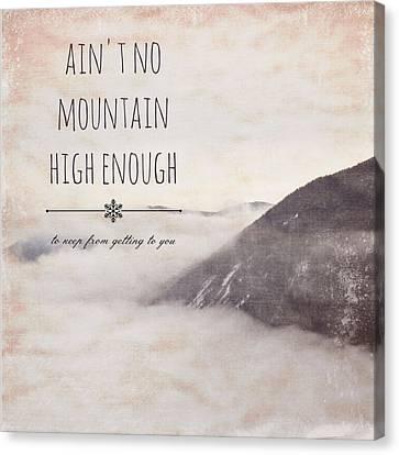 Ain't No Mountain High Enough V1 Canvas Print by Brandi Fitzgerald