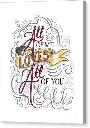 All Of Me Loves All Of You Canvas Print by Cindy Garber Iverson