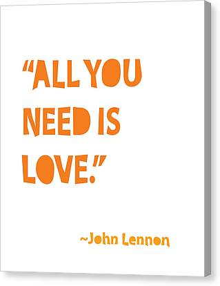 Word Art Canvas Print - All You Need Is Love by Cindy Greenbean