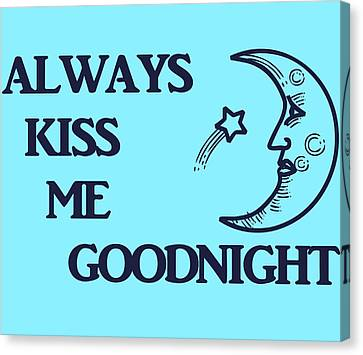 Always Kiss Me Goodnight Canvas Print by Dan Sproul