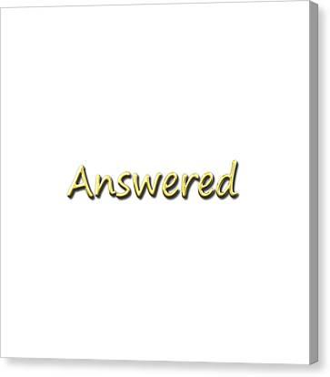 Answered Canvas Print