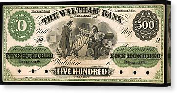 Antique 500 Dollar Bill - The Waltham Bank Canvas Print by Mountain Dreams