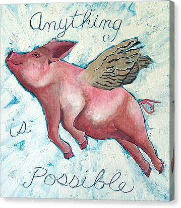 Flying Pig Canvas Print - Anything Is Possible by Racquel Morgan