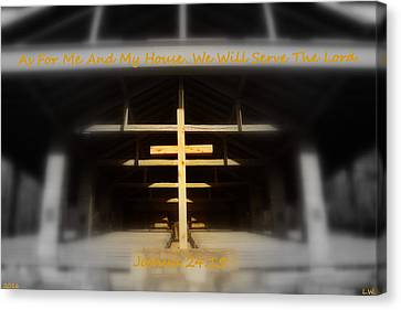 As For Me And My House We Will Serve The Lord Joshua 24 15 Canvas Print by Lisa Wooten