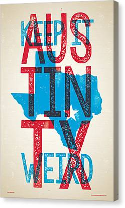 Austin Texas - Keep Austin Weird Canvas Print by Jim Zahniser