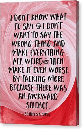 Awkward Silence- Empathy Card By Linda Woods Canvas Print