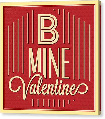 B Mine Valentine Canvas Print by Naxart Studio