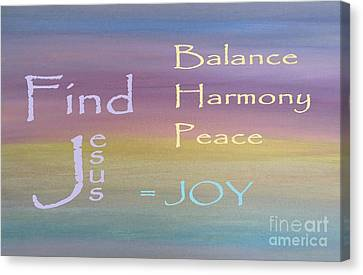 Balance Harmony Peace ... And Joy Canvas Print by Eloise Schneider
