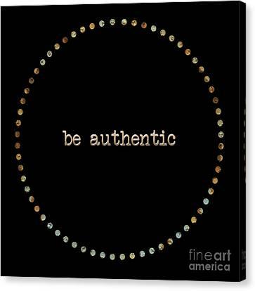 Be Authentic Canvas Print