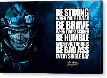 Be Bad Ass Every Single Day Canvas Print by David Cook Los Angeles