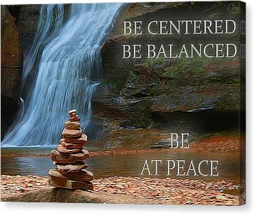 Be Balanced Be At Peace Canvas Print by Dan Sproul