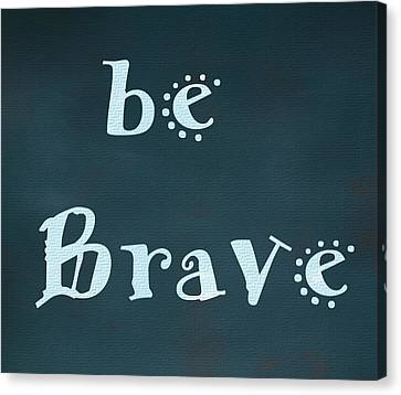 Officer Canvas Print - Be Brave by Dan Sproul