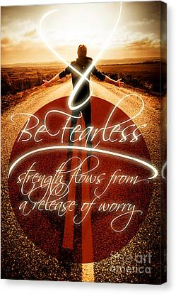 Be Fearless Strength Flows From A Release Of Worry Canvas Print