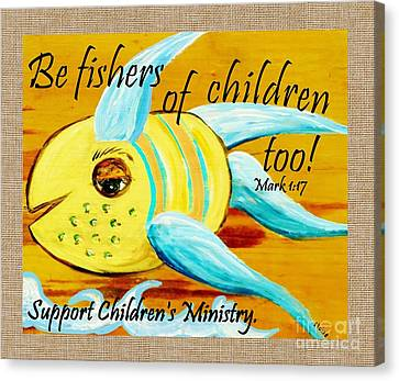 Be Fishers Of Children Too Canvas Print by Eloise Schneider