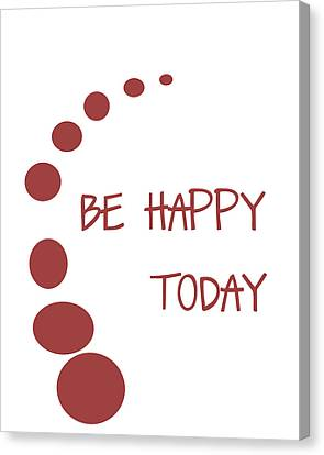 Be Happy Today In Red Canvas Print by Georgia Fowler