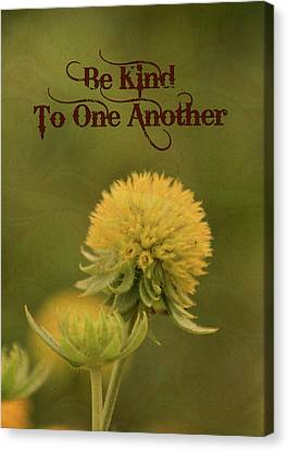 Be Kind To One Another Canvas Print by Trish Tritz