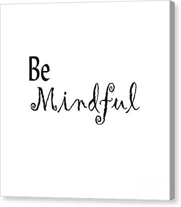 Be Mindful Canvas Print