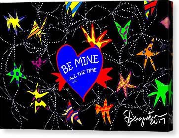 Lead The Life Canvas Print - Be Mine All The Time by Sharon Augustin