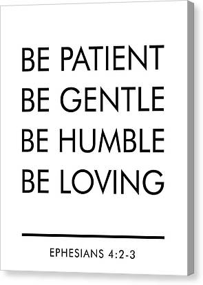 Be Patient, Be Gentle, Be Humble, Be Loving - Bible Verses Art Canvas Print