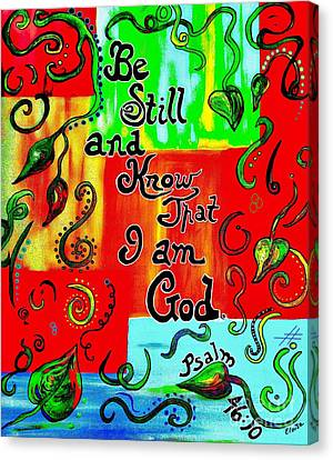 Be Still And Know That I Am God Canvas Print by Eloise Schneider