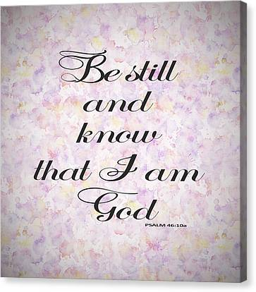 Canvas Print featuring the painting Be Still And Know I Am God Bible Psalm Typography by Georgeta Blanaru