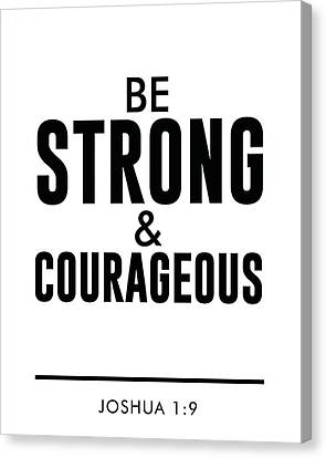 Be Strong And Courageous - Joshua 1 9 - Bible Verses Art Canvas Print