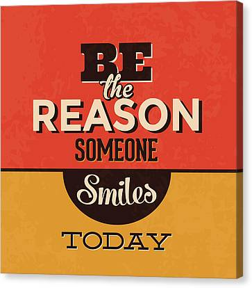 Be The Reason Someone Smiles Today Canvas Print by Naxart Studio